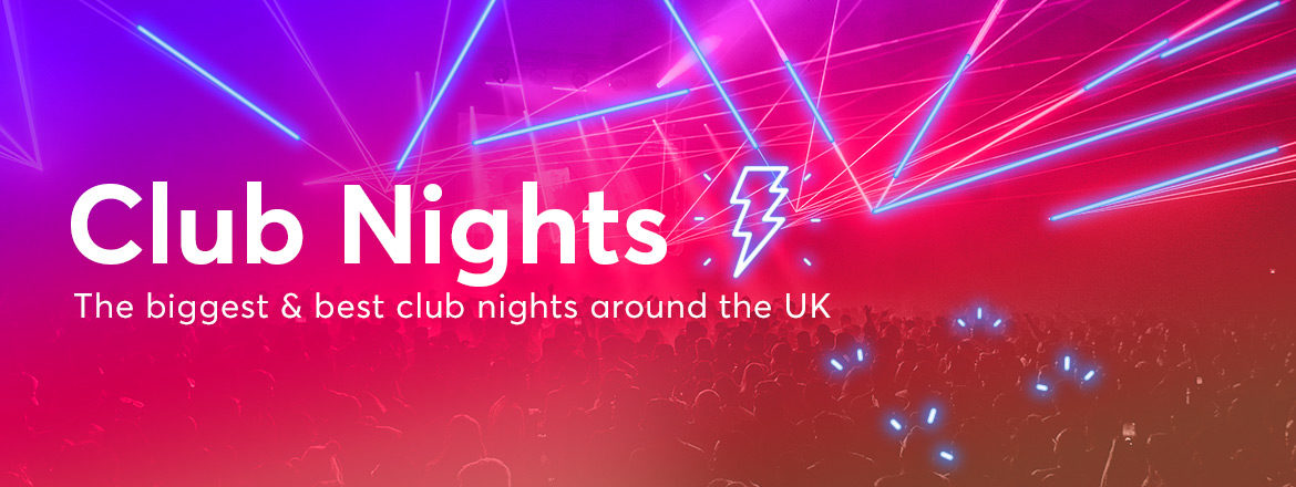Club Nights Out - Clubbing Guide